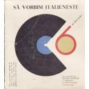 SA VORBIM ITALIENESTE - 6 DISCURI DE VINIL