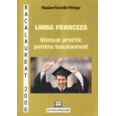 LIMBA FRANCEZA. MANUAL PRACTIC PENTRU BACALAUREAT de NICOLAE-FLORENTIN PETRISOR