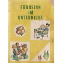 FROHSIN IM UNTERRICHT (LECTURI PENTRU CLASA I ) de MARIA ADLER