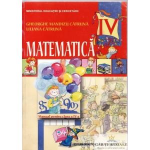 MATEMATICA. MANUAL PT CLASA A IV A de GHEORGHE MANDIZU CATRUNA