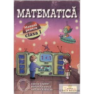 MATEMATICA. MANUAL PT CLASA I de ZANICA LOGHIN
