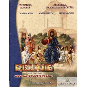 RELIGIE CULTUL ORTODOX. MANUAL PENTRU CLASA I de CAMELIA MIHA