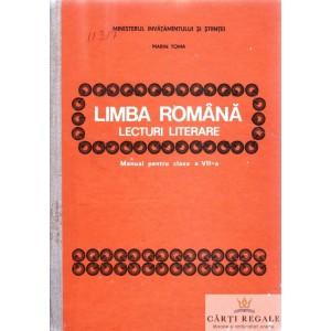 LIMBA ROMANA. LECTURI LITERARE. MANUAL PENTRU CLASA A VII A de MARIN TOMA