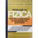 PROBLEME DE FIZICA PENTRU ADMITEREA IN INVATAMANTUL SUPERIOR de TRAIAN I. CRETU