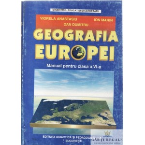 GEOGRAFIA EUROPEI. MANUAL PENTRU CLASA A VI A de VIORELA ANASTASIU