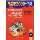 ARITMETICA, ALGEBRA, GEOMETRIE CLASA A V A PARTEA A II A MATE 2000+ 7/8 de SORIN PELIGRAD