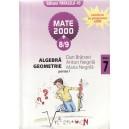 ALGEBRA, GEOMETRIE CLASA A VII A PARTEA I MATE 2000+ 8/9 de DAN BRANZEI