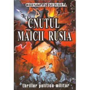 CNUTUL MAICII RUSIA de CRISTIAN NEGREA