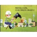 PRIVITI, COPII, CUM CRESTE ORASUL! de GERHARD NERGER