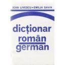 DICTIONAR ROMAN-GERMAN de JEAN LIVESCU si EMILIA SAVIN