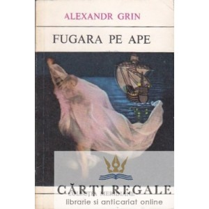 FUGARA PE APE de ALEXANDR GRIN